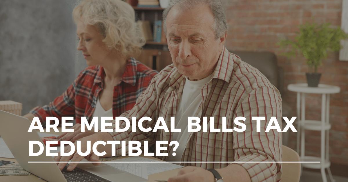 are medical bills tax deductible?