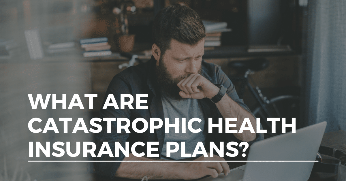 catastrophic health insurance plan