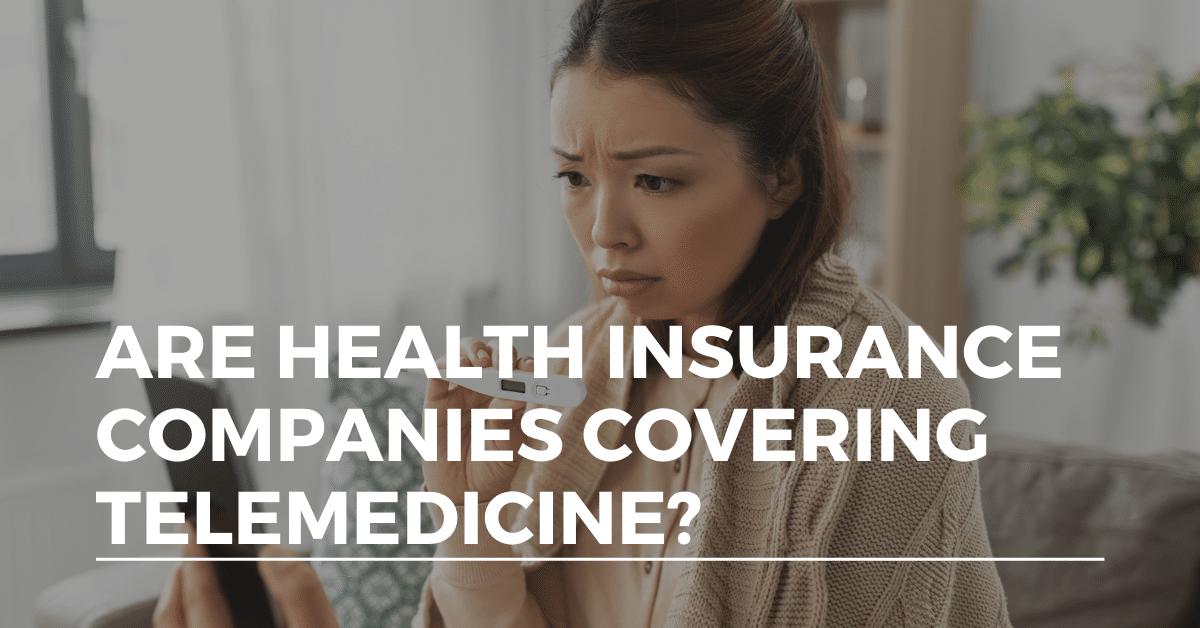 health insurance companies covering telemedicine